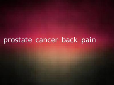 prostate cancer back pain