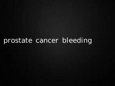 prostate cancer bleeding