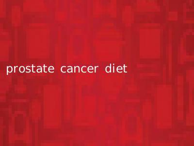 prostate cancer diet