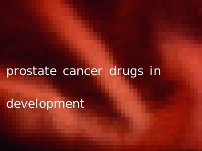 prostate cancer drugs in development