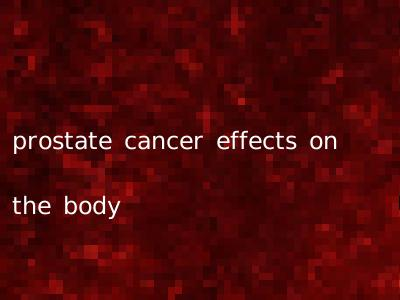 prostate cancer effects on the body