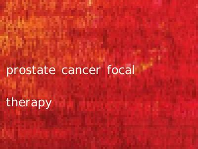 prostate cancer focal therapy