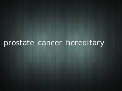prostate cancer hereditary