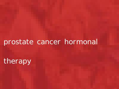 prostate cancer hormonal therapy