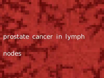 prostate cancer in lymph nodes