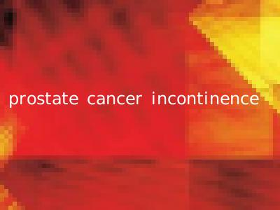 prostate cancer incontinence