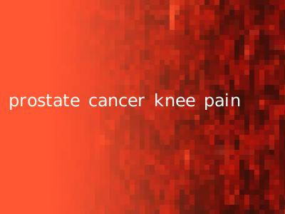 prostate cancer knee pain
