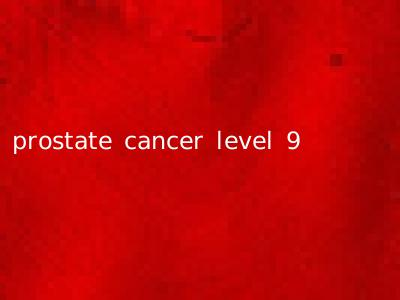 prostate cancer level 9