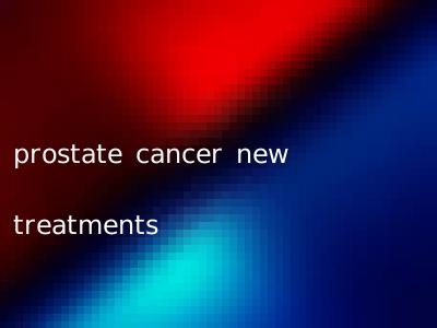 prostate cancer new treatments