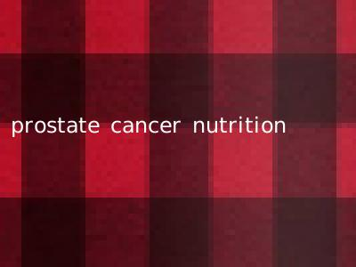 prostate cancer nutrition