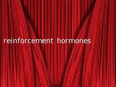 reinforcement hormones